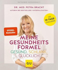 Meine Gesundheitsformel - Gesund, schlank, glücklich - Bracht, Petra