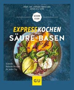 Expresskochen Säure-Basen - Vormann, Jürgen; Ilies, Angelika