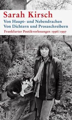 Von Haupt- und Nebendrachen Von Dichtern und Prosaschreibern - Kirsch, Sarah