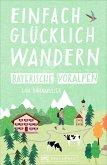 Bayerische Voralpen / Einfach glücklich wandern Bd.3