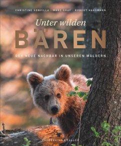 Unter wilden Bären - Sonvilla, Christine; Graf, Marc; Haasmann, Robert