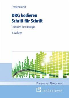 DRG kodieren Schritt für Schritt - Frankenstein, Lutz