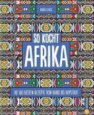 So kocht Afrika