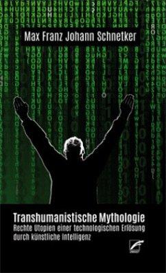 Transhumanistische Mythologie - Schnetker, Max F. J.
