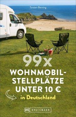 99 x Wohnmobilstellplätze unter 10 EUR in Deutschland - Berning, Torsten