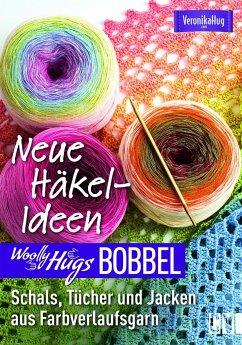 Woolly Hugs Bobbel Neue Häkel-Ideen - Hug, Veronika