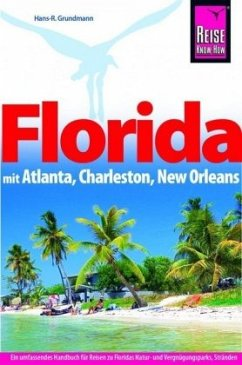 Reise Know-How Reiseführer Florida mit Atlanta, Charleston, New Orleans - Grundmann, Hans-Rudolf; Wagner, Bernd