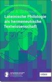 Lateinische Philologie als hermeneutische Textwissenschaft