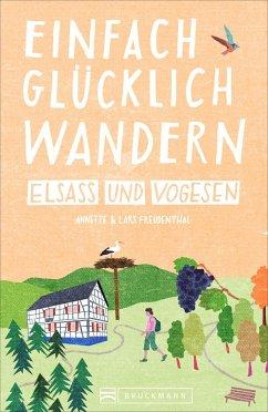 Elsass und Vogesen / Einfach glücklich wandern Bd.1 - Freudenthal, Lars