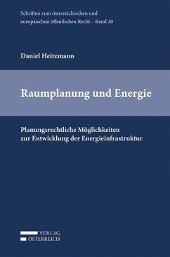 Raumplanung und Energie - Heitzmann, Daniel