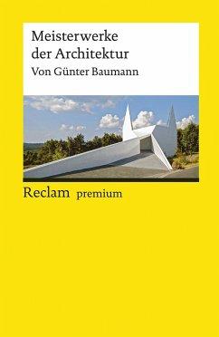 Meisterwerke der Architektur - Baumann, Günter