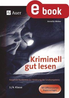 Kriminell gut lesen, Klasse 3-4 (eBook, PDF) - Weber, Annette