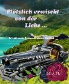 Die Liebe kommt unerwartet... (eBook, ePUB)