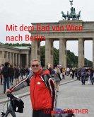 Mit dem Rad von Wien nach Berlin (eBook, ePUB)