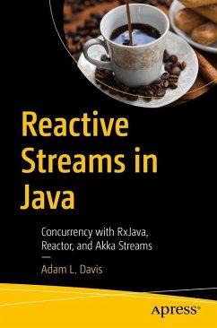 Reactive Streams in Java (eBook, PDF) - Davis, Adam L.