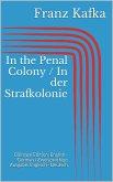 In the Penal Colony / In der Strafkolonie (eBook, ePUB)