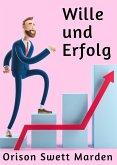 Wille und Erfolg (eBook, ePUB)