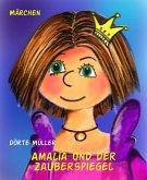 Amalia und der Zauberspiegel (eBook, ePUB)