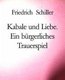 Kabale und Liebe. Ein bürgerliches Trauerspiel (eBook, ePUB)
