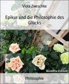 Epikur und die Philosophie des Glücks (eBook, ePUB)