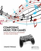 Composing Music for Games (eBook, PDF)