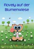 Flovely auf der Blumenwiese (eBook, ePUB)
