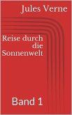 Reise durch die Sonnenwelt, Band 1 (eBook, ePUB)