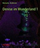 Denise im Wunderland 1 (eBook, ePUB)