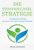 Die Stoffwechsel-Strategie (eBook, ePUB)