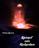 Kampf um Rohedan (eBook, ePUB)