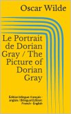Le Portrait de Dorian Gray / The Picture of Dorian Gray (eBook, ePUB)