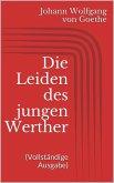 Die Leiden des jungen Werther (Vollständige Ausgabe) (eBook, ePUB)