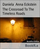 The Crossroad To The Timeless Roads (eBook, ePUB)