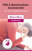 PMS & Menstruationsbeschwerden - Nie mehr Regelschmerzen! (eBook, ePUB)