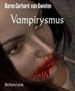 Vampirysmus (eBook, ePUB) - van-Swieten, Baron Gerhard