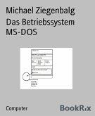 Das Betriebssystem MS-DOS (eBook, ePUB)