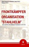 """Frontkämpfer Organisation """"Stahlhelm"""" - Band 1 (eBook, ePUB)"""