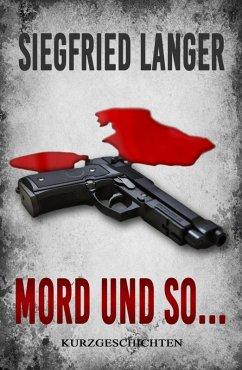 Mord und so ... (eBook, ePUB) - Langer, Siegfried