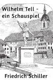 Wilhelm Tell - ein Schauspiel (eBook, ePUB)