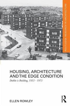 Housing, Architecture and the Edge Condition (eBook, ePUB) - Rowley, Ellen