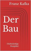 Der Bau (Vollständige Ausgabe) (eBook, ePUB)