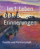 Im 1. Leben DDR-Bürger - Erinnerungen (eBook, ePUB)