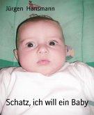 Schatz, ich will ein Baby (eBook, ePUB)