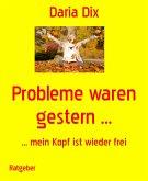 Probleme waren gestern ... (eBook, ePUB)