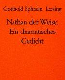 Nathan der Weise. Ein dramatisches Gedicht (eBook, ePUB)