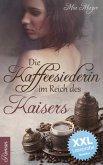Die Kaffeesiederin im Reich des Kaisers - XXL Leseprobe (eBook, ePUB)