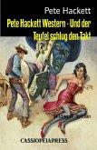 Pete Hackett Western - Und der Teufel schlug den Takt (eBook, ePUB)