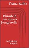 Blumfeld, ein älterer Junggeselle (Vollständige Ausgabe) (eBook, ePUB)