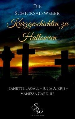 Kurzgeschichten zu Halloween (eBook, ePUB) - Lagall, Jeanette; Kris, Julia A.; Carduie, Vanessa