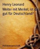 Weiter mit Merkel, ist das gut für Deutschland? (eBook, ePUB)